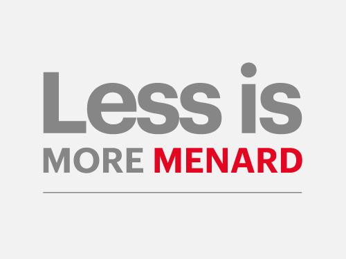 Less is more Menard - Menard commitment